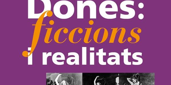 """Exposició """"Dones: ficcions i realitats"""""""